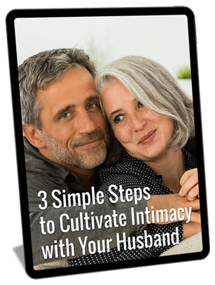 3 Simple Steps to Cultivate Intimacy with Your Husband